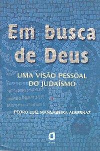 Em Busca De Deus: Uma Visão Pessoal Do JudaÍsmo