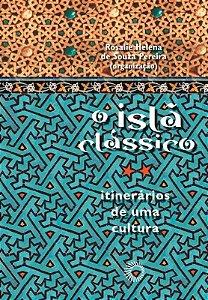 O Islã Clássico: Itinerários De Uma Cultura