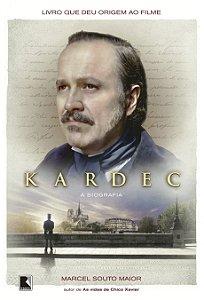Kardec: A biografia