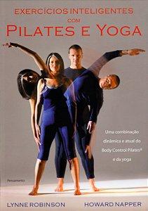 Exercícios inteligentes com pilates e yoga