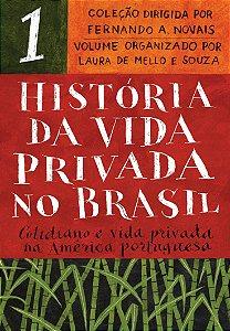 História da Vida Privada no Brasil - Vol.1 (Edição de bolso)