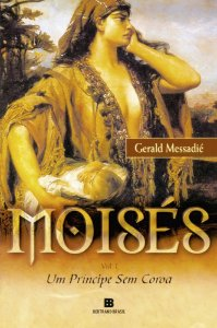 Moisés: Um príncipe sem coroa (Vol. 1)