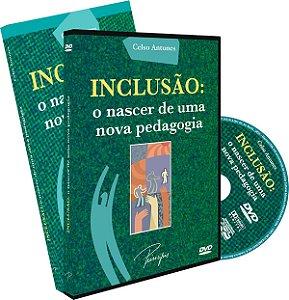 INCLUSÃO: O NASCER DE UMA NOVA PEDAGOGIA: O NASCER DE UMA NOVA PEDAGOGIA