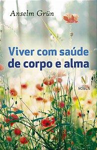 VIVER COM SAÚDE DE CORPO E ALMA