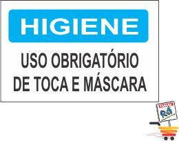 01  Placa HIGIENE USO OBRIGATÓRIO DE TOCA E MÁSCARA