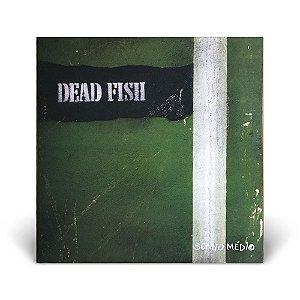 LP Dead Fish - Sonho Médio