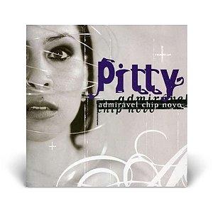 LP Pitty - Admiravel Chip Novo