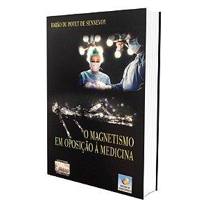 MAGNETISMO EM OPOSIÇÃO À MEDICINA (O)