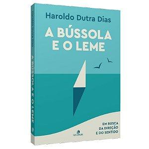 BÚSSOLA E O LEME (A)
