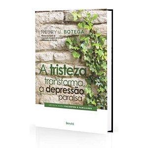 TRISTEZA TRANSFORMA A DEPRESSÃO PARALISA