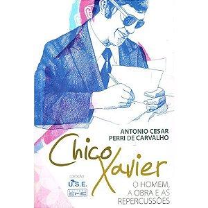 CHICO XAVIER - O HOMEM, A OBRA E AS REPERCUSSÕES