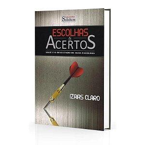 ESCOLHAS E ACERTOS
