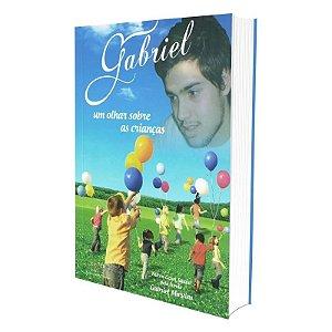 GABRIEL UM OLHAR SOBRE AS CRIANÇAS