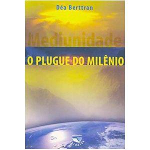 MEDIUNIDADE O PLUGUE DO MILÊNIO