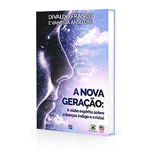 NOVA GERAÇÃO: A VISÃO ESPÍRITA SOBRE CRIANÇAS ÍNDIGO E CRISTAL (A)