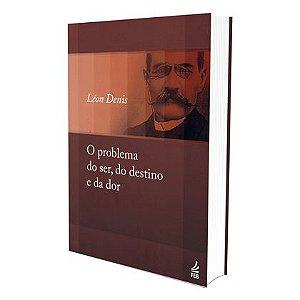 PROBLEMA DO SER DO DESTINO E DA DOR