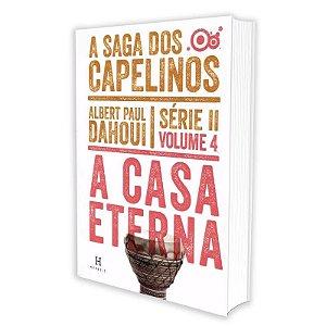 SAGA DOS CAPELINOS (A) - A CASA ETERNA - SÉRIE II VOL 4