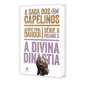 SAGA DOS CAPELINOS (A) - A DIVINA DINASTIA - SÉRIE II VOL 5