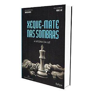 XEQUE-MATE NAS SOMBRAS
