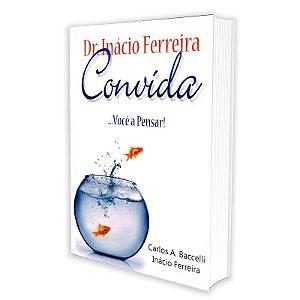 DR. INÁCIO FERREIRA CONVIDA... VOCÊ A PENSAR