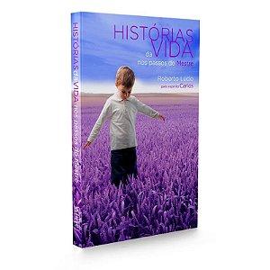 HISTÓRIAS DA VIDA NOS PASSOS DO MESTRE