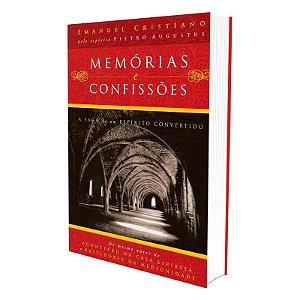 MEMÓRIAS E CONFISSÕES SAGA DE UM ESPÍRITO CONVERTIDO