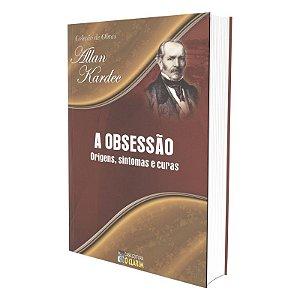 OBSESSÃO (A) - ORIGENS, SINTOMAS E CURAS