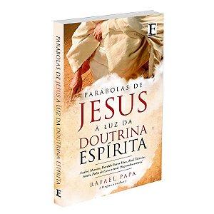 PARÁBOLAS DE JESUS À LUZ DA DOUTRINA ESPÍRITA - VOL 1