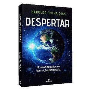 DESPERTAR NOSSOS DESAFIOS NA TRANSIÇÃO PLANETÁRIA