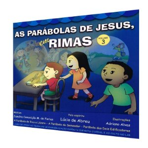 PARÁBOLAS DE JESUS EM RIMAS (AS) - VOL. 3