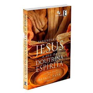 PARÁBOLAS DE JESUS À LUZ DA DOUTRINA ESPÍRITA - VOL 2