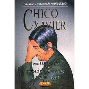 CHICO XAVIER - DOS HIPPIES AOS PROBLEMAS DO MUNDO