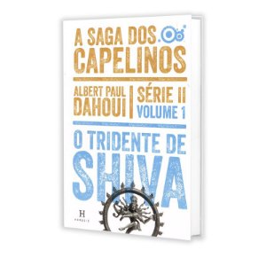 SAGA DOS CAPELINOS (A) - TRIDENTE DE SHIVA (O)