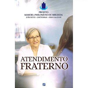 ATENDIMENTO FRATERNO - PROJETO MANOEL PHILOMENO DE MIRANDA