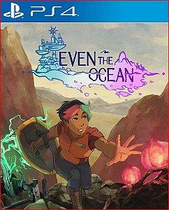 EVEN THE OCEAN PS4 MÍDIA DIGITAL
