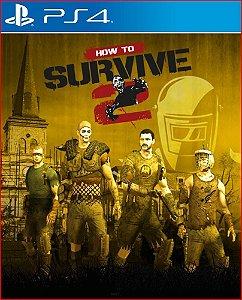 HOW TO SURVIVE 2 PS4 - MÍDIA DIGITAL PSN