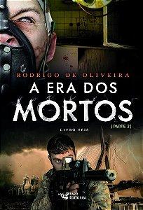 A Era Dos Mortos II - Rodrigo de Oliveira