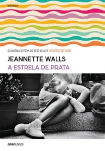 A Estrela de Prata - Jeannete Walls