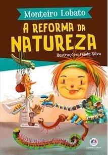 A Reforma da Natureza - Monteiro Lobato