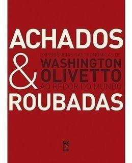 Achados e roubados - Washington Olivetto ao redor do mundo