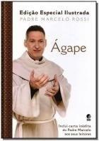 Ágape - Edição Especial Ilustrada - Padre Marcelo Rossi