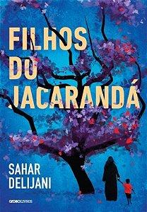 Filhos do Jacarandá - Sahar Delijani