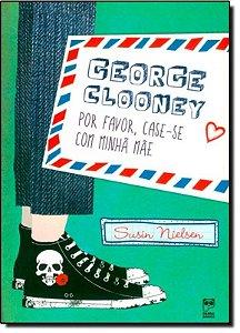 George Clooney - Por favor, case-se com minha mãe
