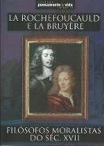 La Rochefoucauld e La Bruyère - Filosófos Moralistas do Séc. XVII