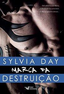 Marca da Destruição - Livro 2 - Sylvia Day