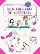 Meu Caderno De Desenhos - Para Meninas -