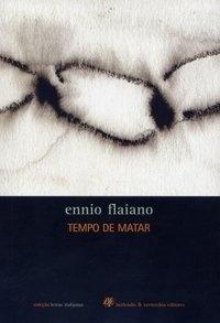 Tempo de Matar - Ennio Flaiano