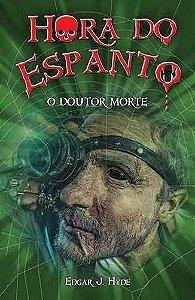 O Doutor Morte - Edgar J. Hyde