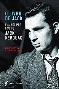 O Livro de Jack - Uma Biografia Oral de Jack Kerouac - Lee Lawrence