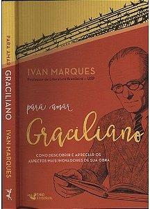 Para Amar Graciliano - Ivan Marques